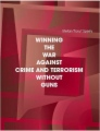 Winning the War against Crime and Terrorism without Guns book cover