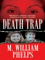 Death Trap by M. William Phelps book cover