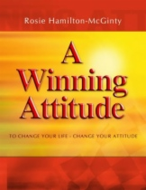 A Winning Attitude - To Change Your Life, Change Your Attitude by Rosie Hamilton-McGinty book cover