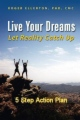 Live Your Dreams Let Reality Catch Up: 5 Step Action Plan book cover