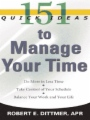 151 Quick Ideas to Manage Your Time book cover