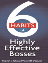 6 Habits of Highly Effective Bosses by Vincent D. O'Connell and Stephen E. Kohn book cover