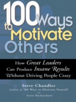 100 Ways to Motivate Others by Steve Chandler and Scott Richardson book cover