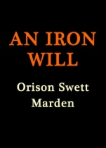 An Iron Will by Orison Swett Marden book cover