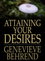 Attaining Your Desires by Genevieve Behrend book cover