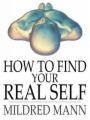 How to Find Your Real Self book cover