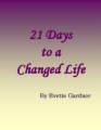21 Days to a Changed Life book cover