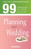 99 Things You Wish You Knew Before Planning Your Wedding by Pam Archer book cover