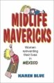 Midlife Mavericks: Women Reinventing their Lives in Mexico book cover.