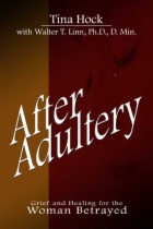 After Adultery by Walter T. Linn PhD and Tina Hock book cover