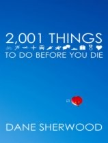2001 Things to Do Before You Die by Dane Sherwood book cover