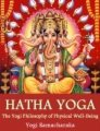 Hatha Yoga: The Yogi Philosophy of Physical Well-Being book cover.