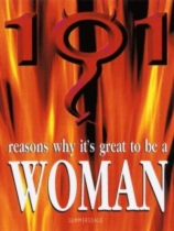 101 Reasons Why It's Great To Be A Woman by Mitzi Pinkerton book cover