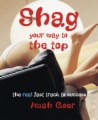 Shag Your Way to the Top - The Real Fast Track to Success book cover