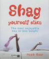 Shag Yourself Slim - The Most Enjoyable Way to Lose Weight book cover