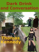 Dark Drink and Conversation by Thomas Kennedy book cover