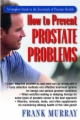 How to Prevent Prostate Problems book cover