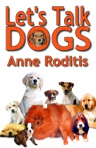 Lets Talk Dogs by Anne Roditis book cover
