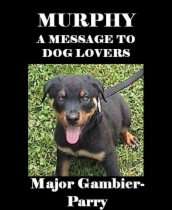 Murphy, A Message To Dog Lovers by Major Gambier-Parry book cover