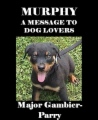 Murphy, A Message To Dog Lovers book cover
