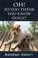 OH! So You Think You Know Dogs? book cover