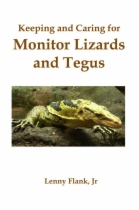 Keeping and Caring for Monitor Lizards and Tegus by Lenny Flank Jr book cover