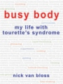 Busy Body - My Life with Tourette's Syndrome book cover