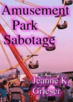 Amusement Park Sabotage by Jeanne K. Grieser book cover