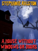A House Without Windows or Doors by Stephanie Ralston book cover