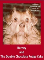 Barney and the Double Chocolate Fudge Cake by Mary Kurek book cover