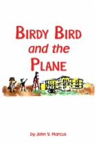 Birdy Bird and the Plane by John V. Marcus book cover