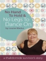 No Hand to Hold & No Legs To Dance On book cover