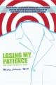 Losing My Patience: Why I Quit the Medical Game book cover