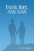 Faith, Hope, and Love by Eva May Greeley book cover