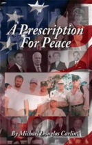A Prescription For Peace by Michael Douglas Carlin book cover