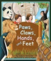 Paws, Claws, Hands, and Feet book cover
