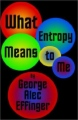 What Entropy Means to Me book cover