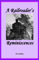 A Railroader's Reminiscences by James Ladwig book cover