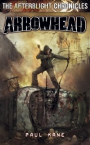 Arrowhead: The Afterblight Chronicles #5 by Paul Kane book cover