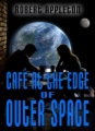 Cafe At The Edge Of Outer Space book cover