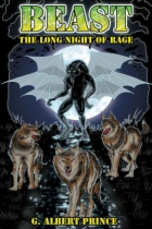Beast: The Long Night of Rage by G. Albert Prince book cover