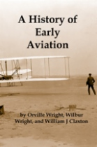 A History of Early Aviation by Orville Wright, Wilbur Wright and William J. Claxton book cover