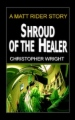 Shroud of the Healer, A Matt Rider Story book cover