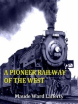 A Pioneer Railway of the West by Maude Ward Lafferty book cover