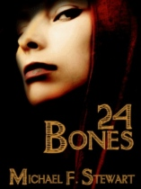 24 Bones by Michael F. Stewart book cover