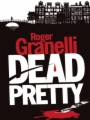 Dead Pretty book cover