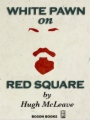 White Pawn on Red Square book cover